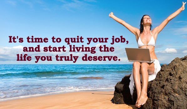 Win the lottery and quit your job