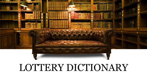 Consult Our Lottery Dictionary
